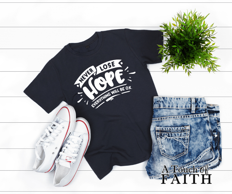 Never Lose Hope Everything Will Be Ok Inspirational Unisex T-shirt A Touch of Faith