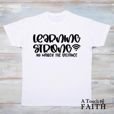 Learning Strong No Matter the Distance Shirt, Student Shirt, Unisex T-Shirt, A Touch of Faith