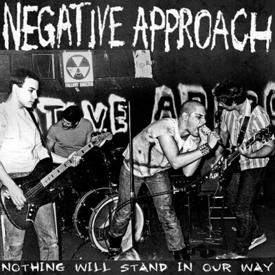 Negative Approach ~ Nothing Will Stand In Our Way ~ Vinyl LP (New)