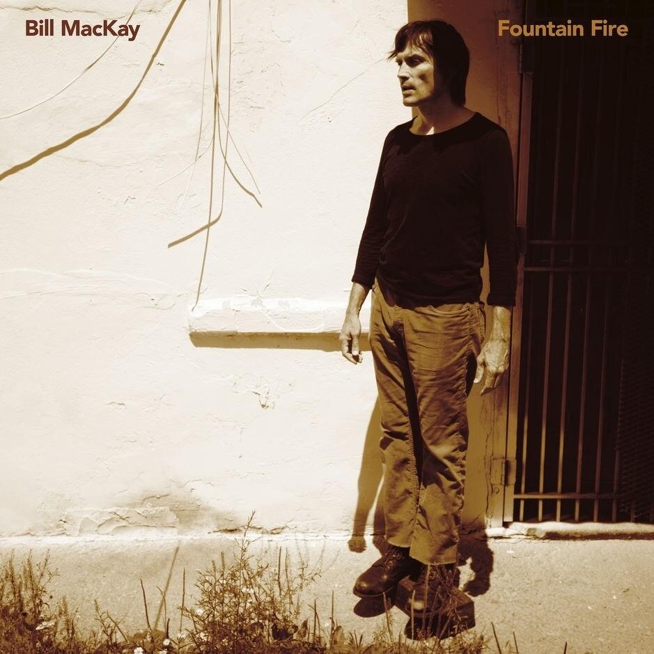 Bill MacKay ~ Fountain Fire ~ Vinyl LP (New) Sealed