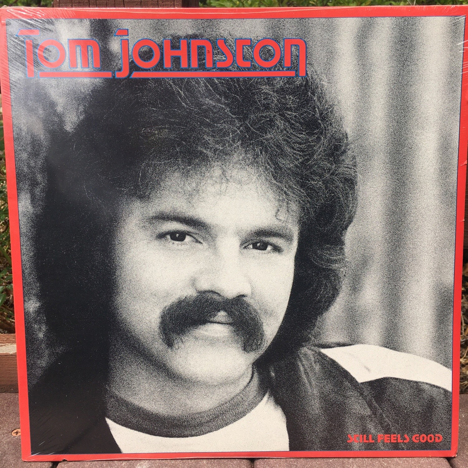 Tom Johnston (The Doobie Brothers) ~ Still Feels Good ~ (NEW) Vinyl LP ~ Original Pressing