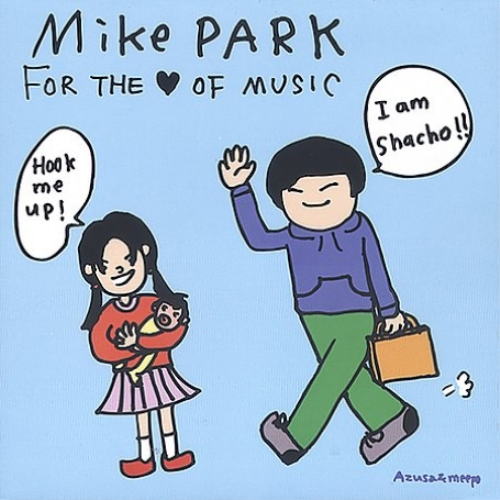 Mike Park - For The Love Of Music CD (New) Sealed