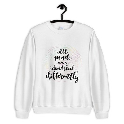 Unisex Sweatshirt - All People Are Identical Differently