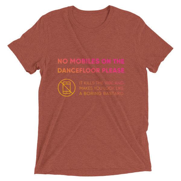 Men's T-shirt - No Mobiles On The Dance Floor