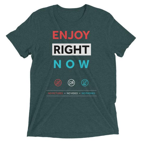 Men's T-Shirt - Enjoy Right Now
