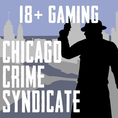Chicago Crime Syndicate (18+ Gaming)