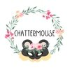 Chattermouse