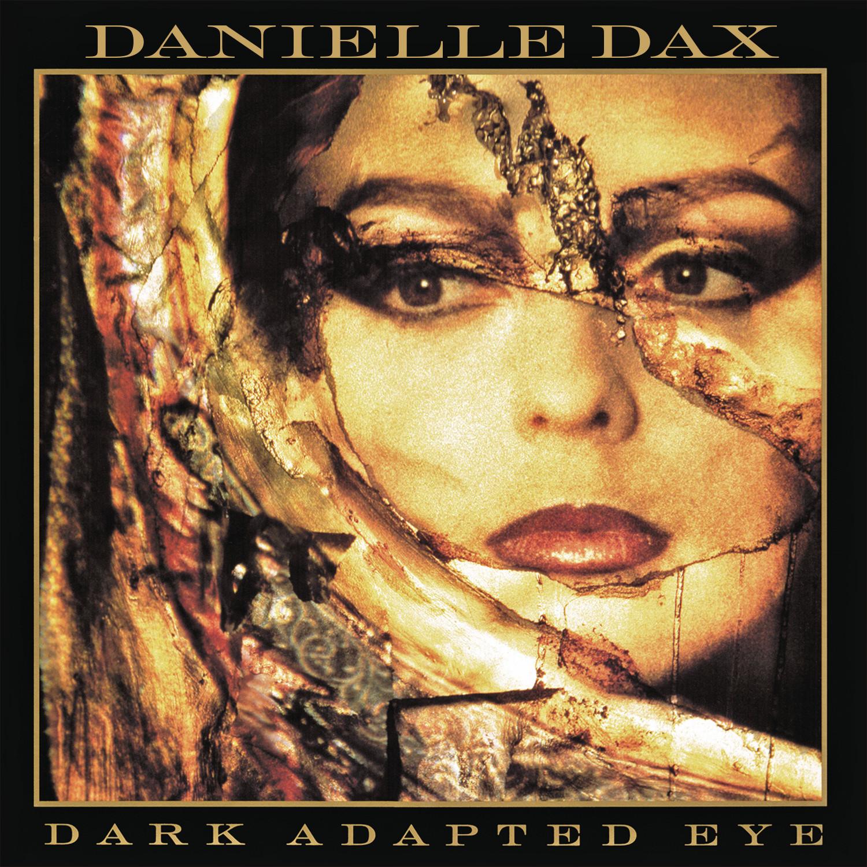 Danielle Dax / Dark Adapted Eye CD (30th Anniversary Edition)