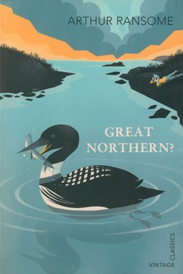 Great Northern? (Vintage Children's Classics)