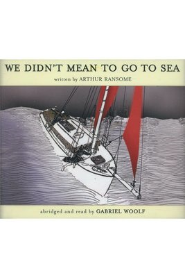 We Didn't Mean to Go to Sea (Audiobook)