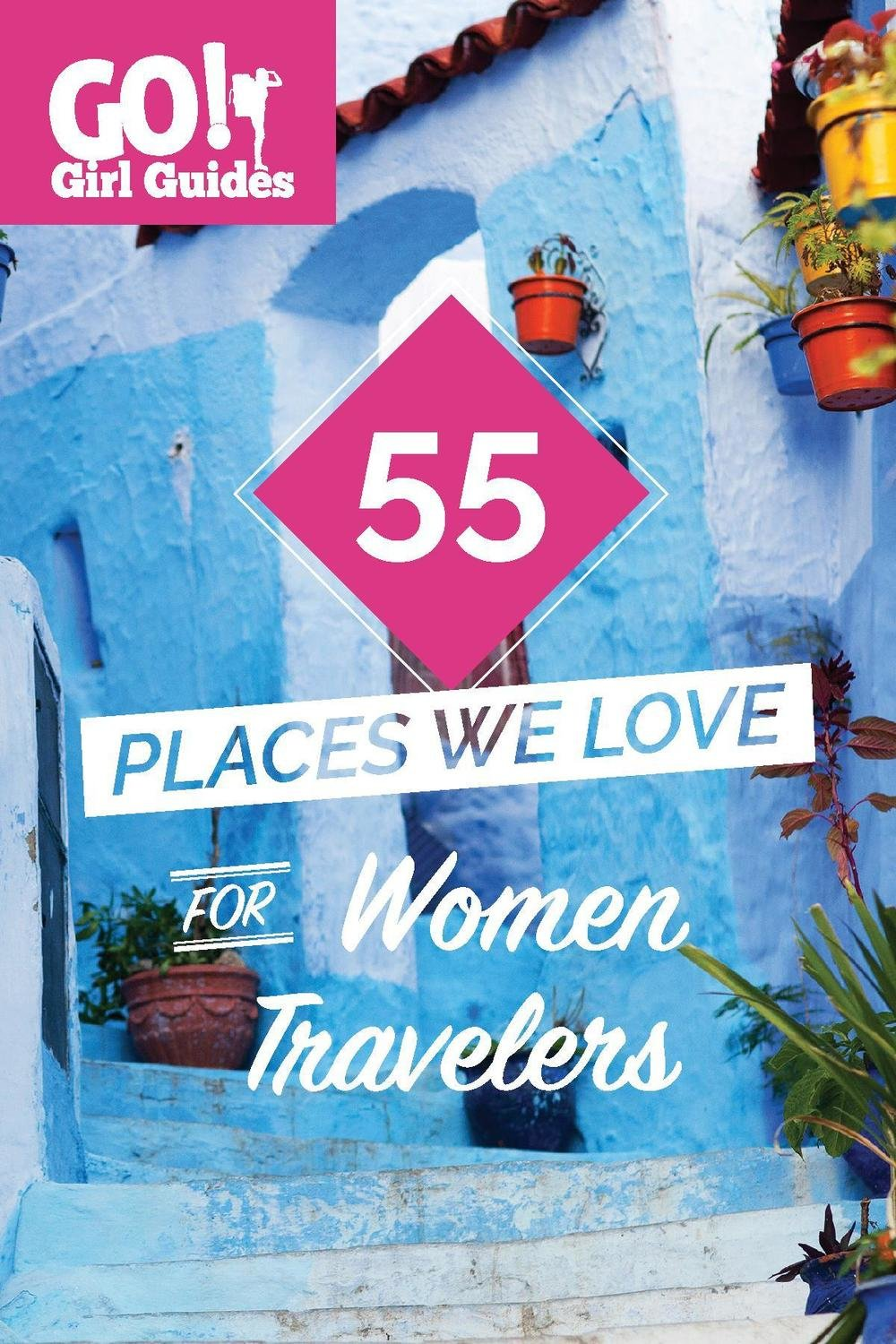 55 Places We Love for Female Travelers