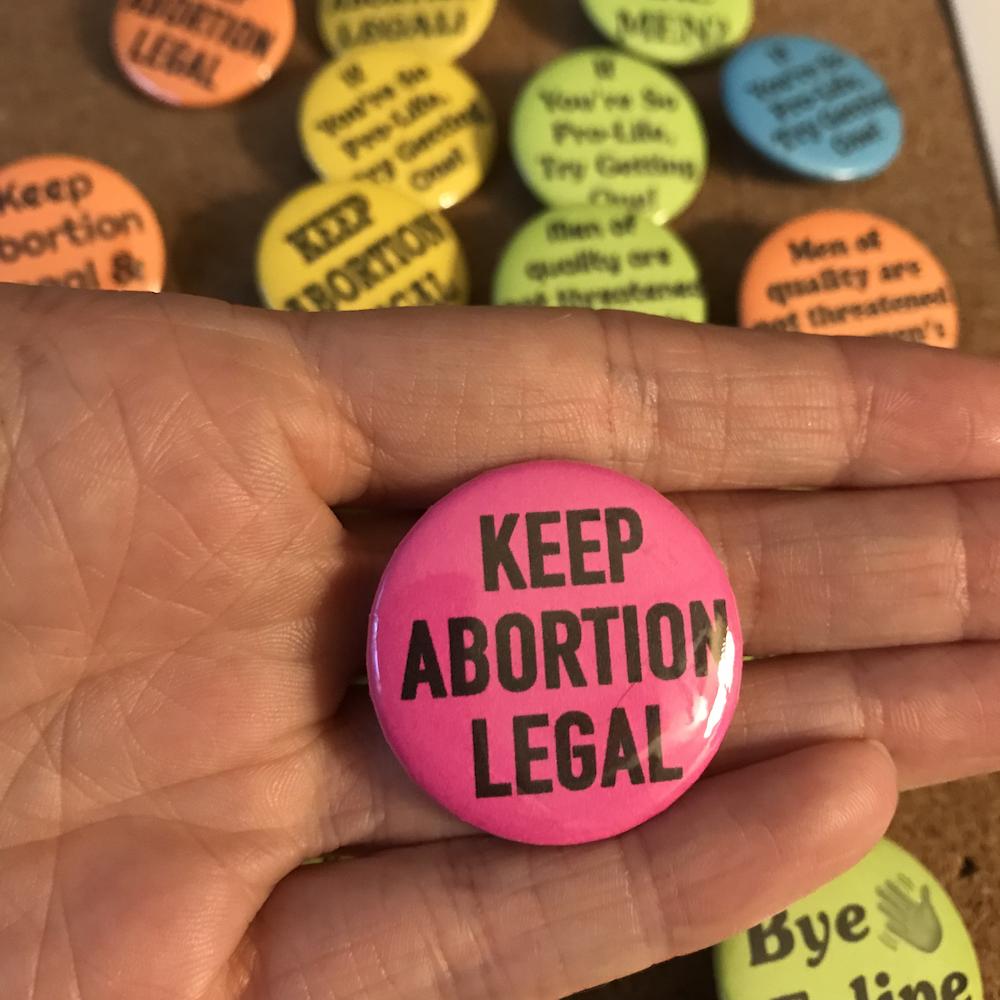 KEEP ABORTION LEGAL Button