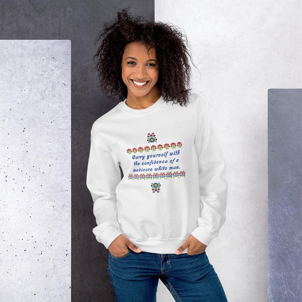 Mediocre White Man Sweatshirt