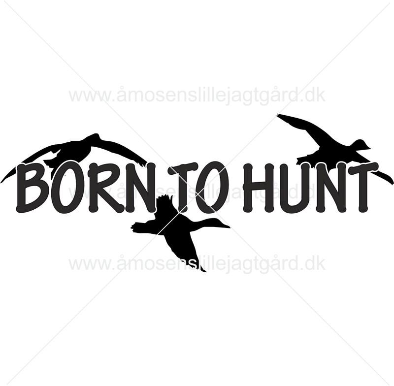 Folie-/Strygemærke - Born to hunting
