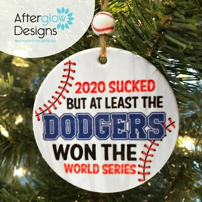 """2020 Sucked But at Least the Dodgers Won The World Series"" Ornament"
