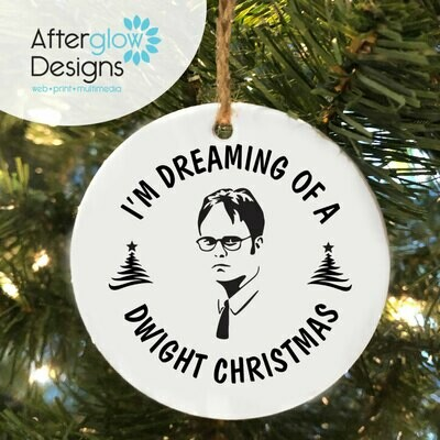 """I'm Dreaming of a Dwight Christmas"" Ornament"