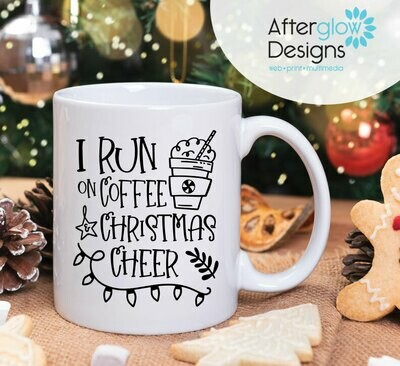 """I Run on Coffee and Christmas Cheer"" 15oz Mug"