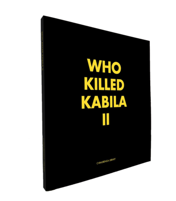 Chimurenga Chronic: Who Killed Kabila II (April 2019)