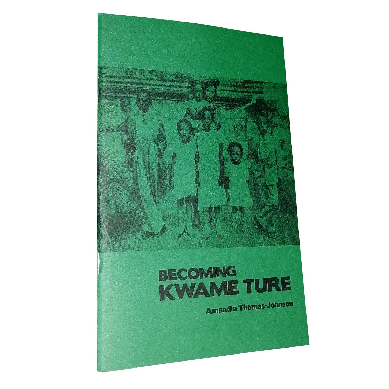 Becoming Kwame Ture by Amandla Thomas-Johnson