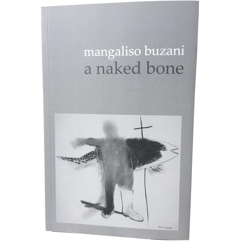 A Naked Bone by Mangaliso Buzani