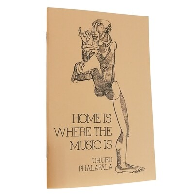 Home Is Where The Music Is by Uhuru Phalafala