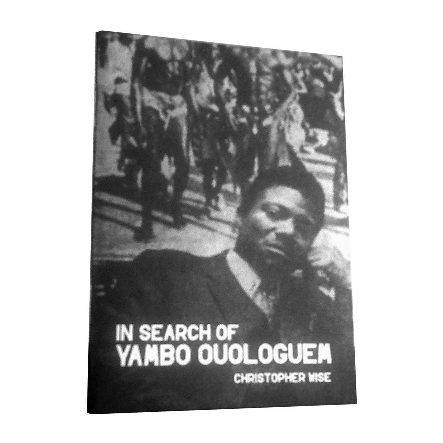 Chimurenganyana Series 2: In Search of Yambo Oluguem by Christopher Wise (June 2012)