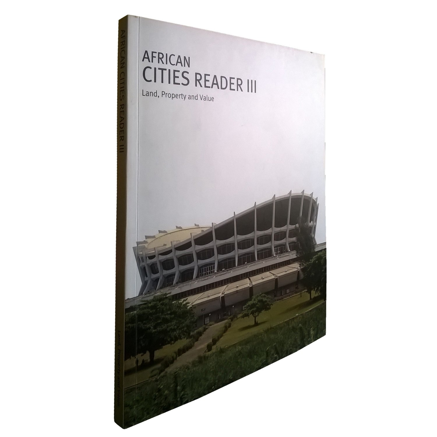 African Cities Reader 3: Land, Property & Value (April 2015)