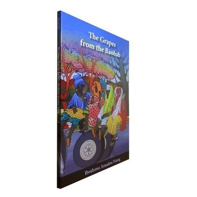 The Grapes from the Baobab by Ibrahima Amadou Niang (Amalion Publishing, 2017)