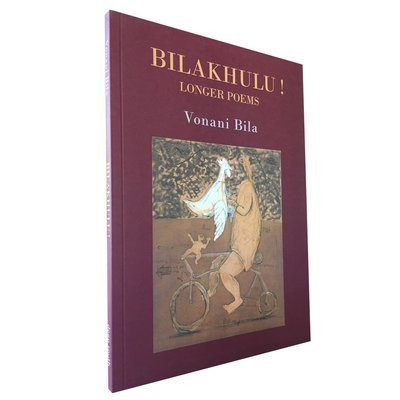 Bilakhulu! Longer Poems by Vonani Bila (Deep South Publishing)