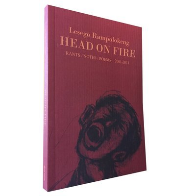 Head On Fire by Lesego Rampolokeng (Deep South)