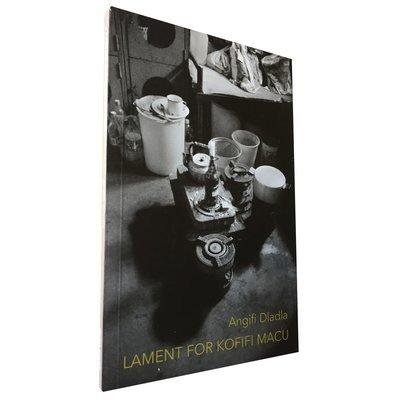 Lament for Kofifi Macu by Angifi Dladla (Deep South Books)