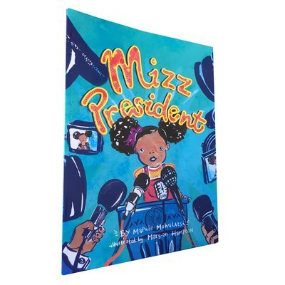 Mizz President by Mapule Mohulatsie (Every Child Books, 2018)