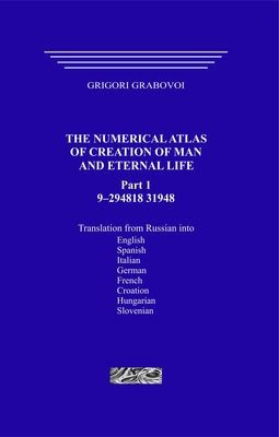 The Numerical Atlas of Creation of Man and Eternal Life, Part 1. (hardcover)