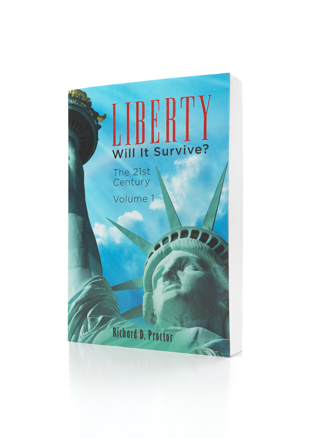 Liberty- Will it Survive? Volume 1