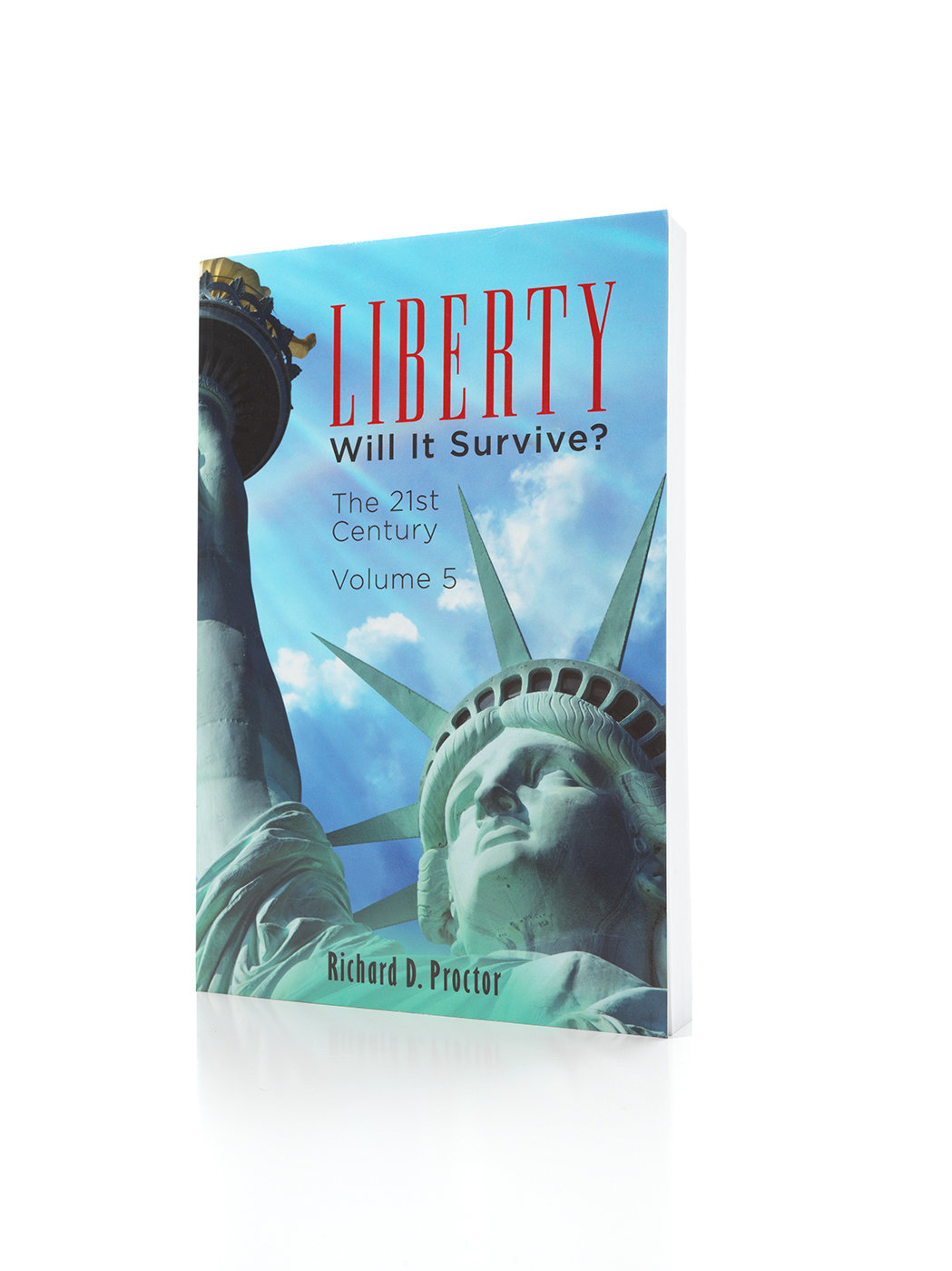 Liberty- Will it Survive? Volume 5
