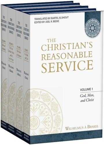 The Christian's Reasonable Service (4 Vols.) by Wilhemus a Brakel