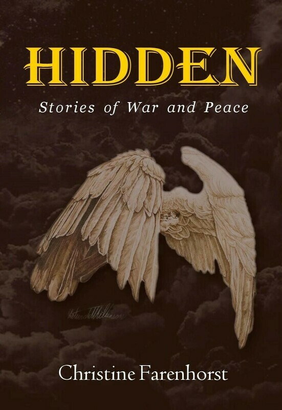 Hidden: Stories of War and Peace by Christine Farenhorst (Soft-Cover & E-Book)