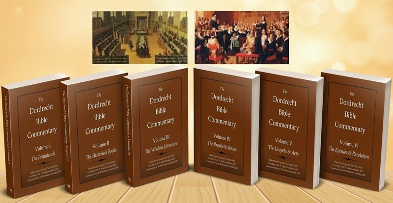 The Dordrecht Bible Commentary. Vols. I-VI. (Soft-Cover or E-Books)