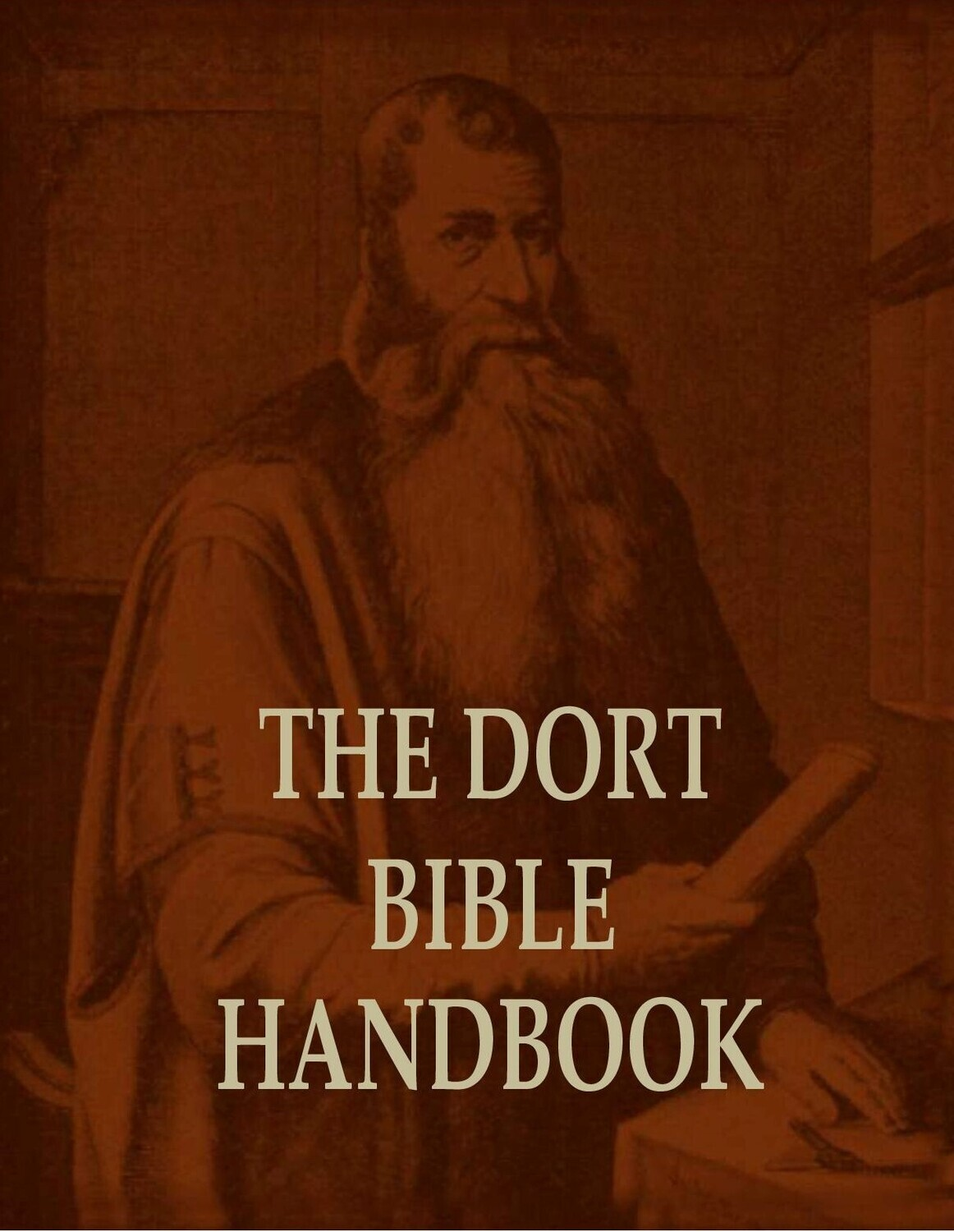 The Dort Bible Handbook: A Wide-Margin Workbook for  Rightly Dividing the Word of Truth