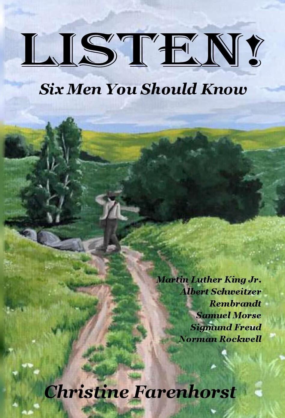 Listen! Six Men You Should Know by Christine Farenhorst (Soft-Cover & E-Book)