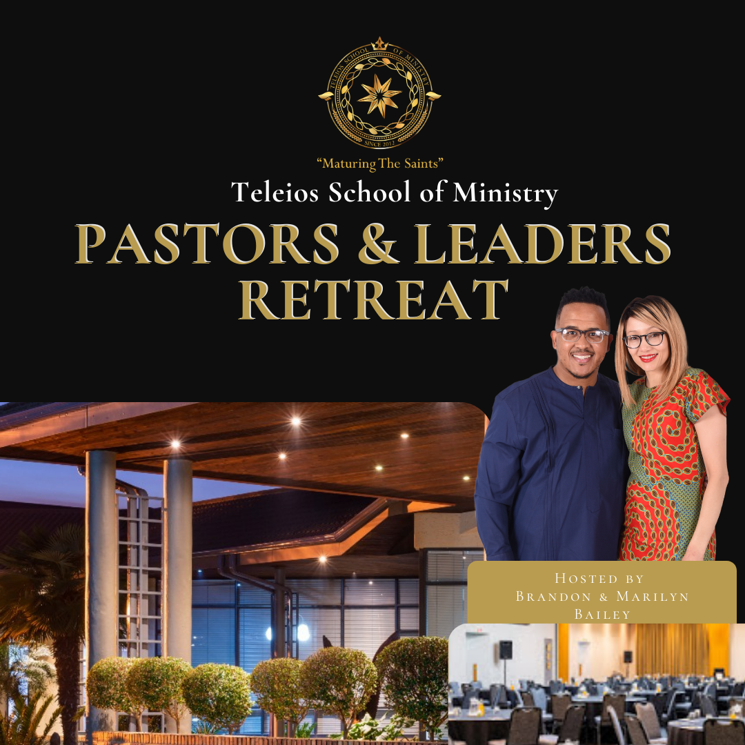 Teleios SOM: Pastors & Leaders Retreat