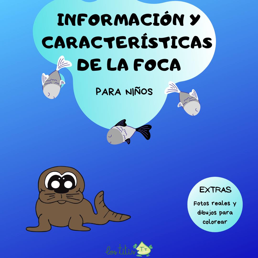 Información y Características de la Foca