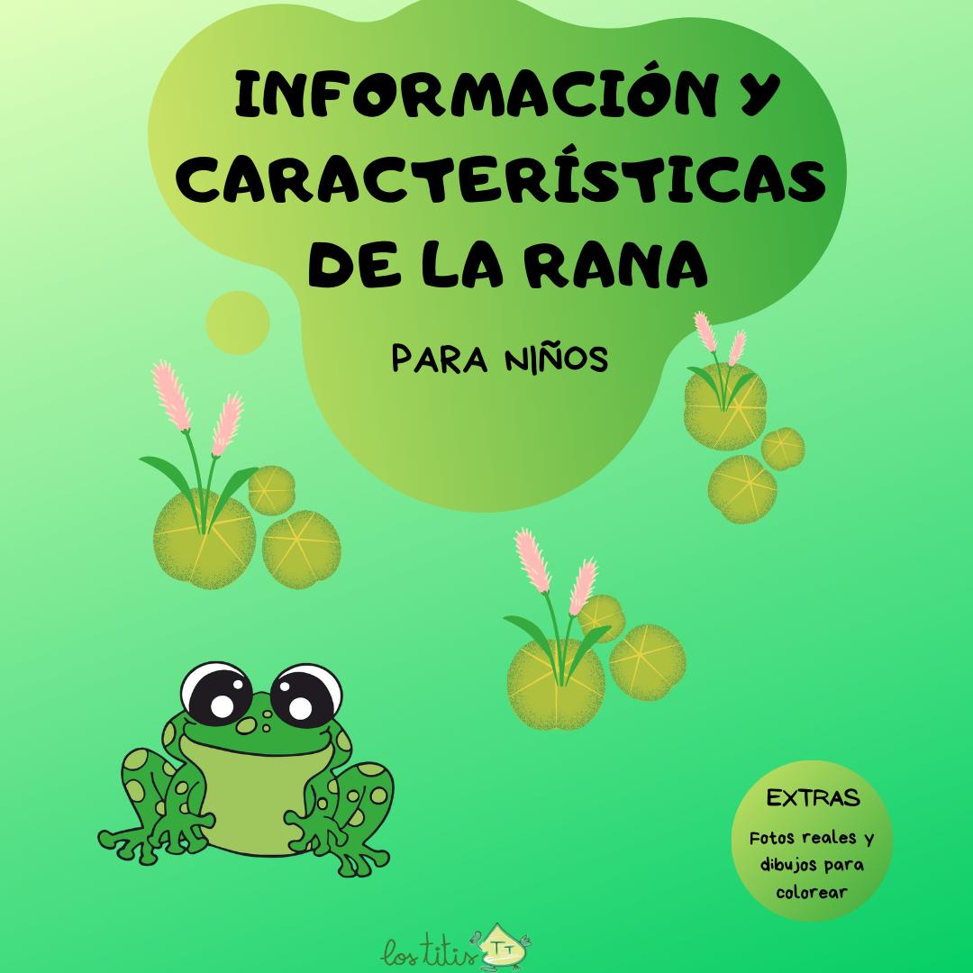 Información y características de la Rana