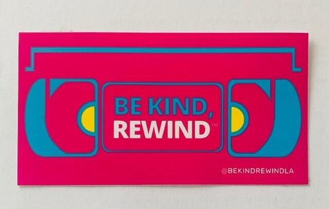 BE KIND, REWIND STICKER