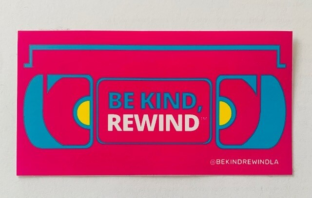 BE KIND, REWIND STICKER