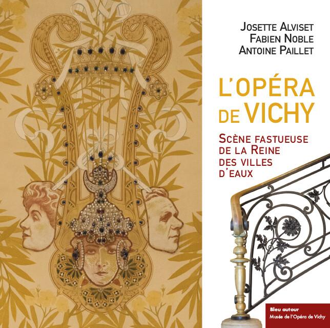 L'Opéra de Vichy, scène fastueuse de la Reine des villes d'eaux