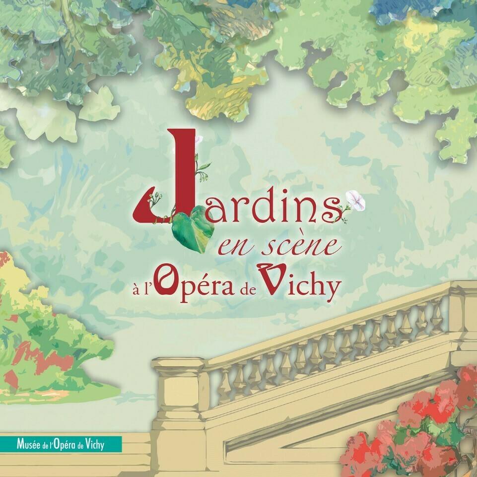 Jardins en scène à l'Opéra de Vichy