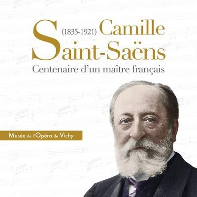 Camille Saint-Saëns (1835-1921), centenaire d'un maître français