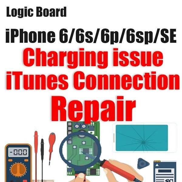iPhone 6/6P/6S/6SP/SE Charging/iTunes Connection Issue Logic Board Repair