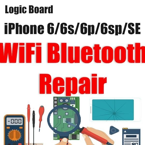 iPhone 6/6P/6S/6SP/SE Wi-Fi/Blue Tooth Issue Logic Board Repair